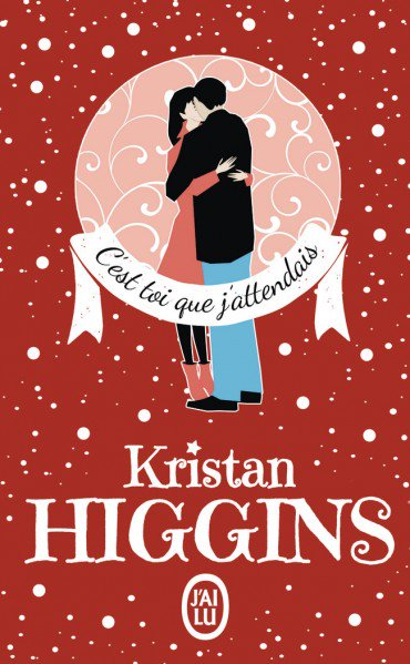 Acheter C'est toi que j'attendais, Kristan Higgins
